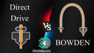 مقایسه اکسترودر DIRECT VS BOWDEN